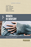 Two Views on Women in Ministry (Counterpoints: Bible and Theology)