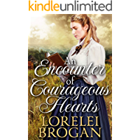 An Encounter of Courageous Hearts: A Historical Western Romance Book