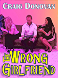 The Wrong Girlfriend