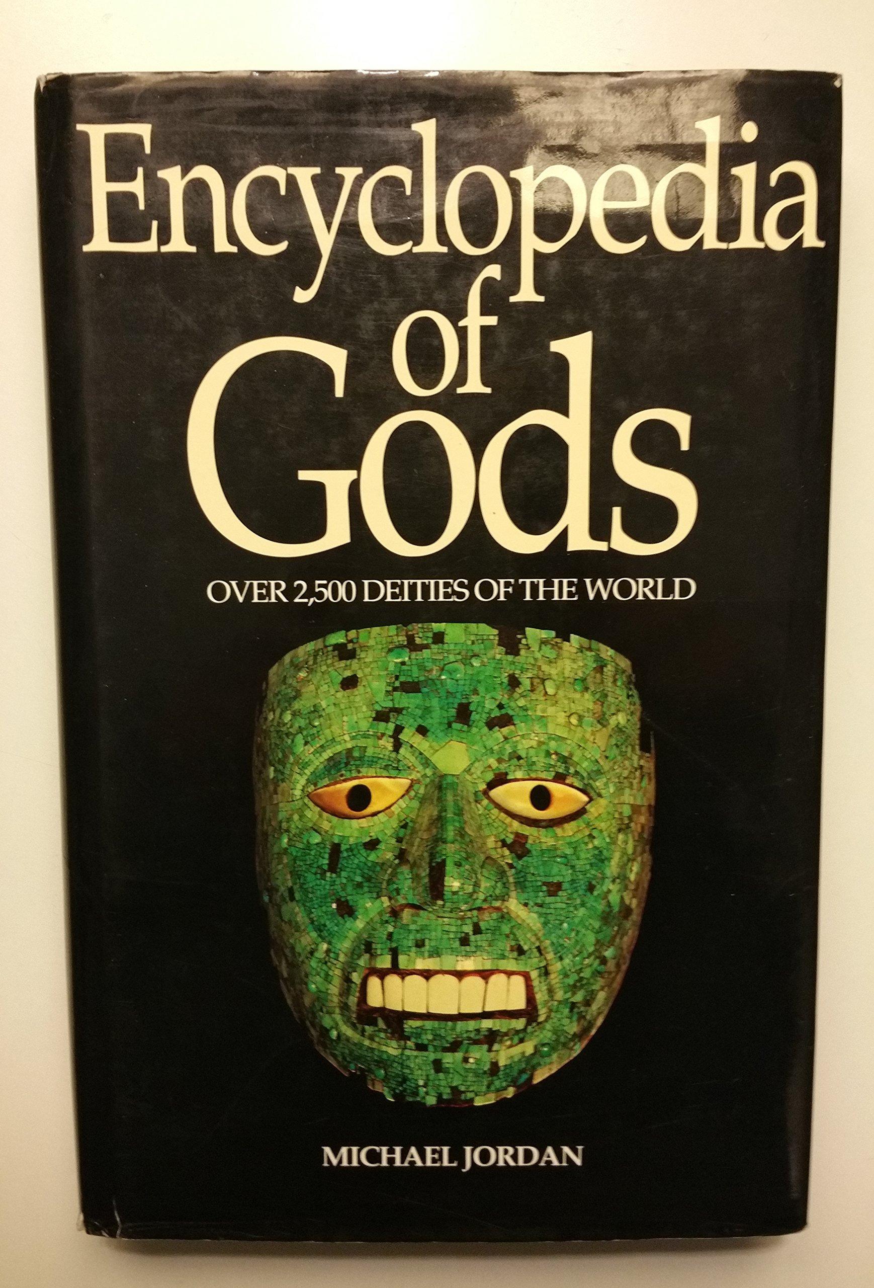 Encyclopedia Of Gods Over 2 500 Deities Of The World Michael
