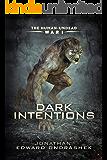 The Human-Undead War I: Dark Intentions (The Human-Undead War Trilogy Book 1)