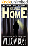 There's No Place like Home (Emma Frost Book 8)