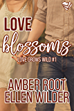 Love Blossoms (Love Grows Wild Book 1)