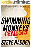 Swimming Monkeys: Genesis (Book 1 in the Swimming Monkeys Trilogy)