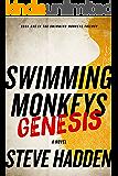 Swimming Monkeys: Genesis (Book 1 in the Swimming Monkeys Trilogy)