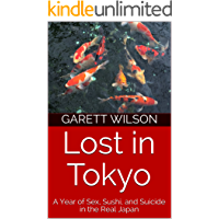 Lost in Tokyo: A Year of Sex, Sushi, and Suicide in the Real Japan