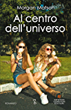 Al centro dell'universo (eNewton Narrativa)