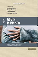 Two Views on Women in Ministry (Counterpoints: Bible and Theology Book 12) Kindle Edition