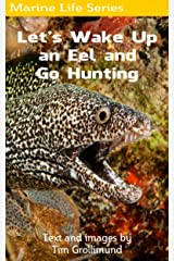Let's Wake Up an Eel and Go Hunting Kindle Edition
