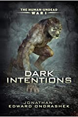 The Human-Undead War I: Dark Intentions (The Human-Undead War Trilogy Book 1) Kindle Edition