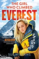 The Girl Who Climbed Everest: The inspirational story of Alyssa Azar, Australia's Youngest Adventurer Kindle Edition