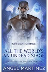 All the World's an Undead Stage (Offbeat Crimes Book 6) Kindle Edition