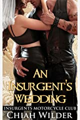 An Insurgent's Wedding: Insurgents Motorcycle Club (Insurgents MC Romance Book 9) Kindle Edition