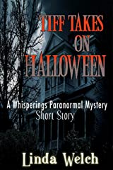 Tiff Takes on Halloween.: A Whisperings Paranormal Mystery Short Story Kindle Edition