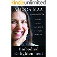 Embodied Enlightenment: Living Your Awakening in Every Moment