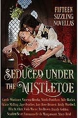 Seduced Under the Mistletoe: 15 Passionate Historical Romances Christmas Anthology Boxed Set Kindle Edition