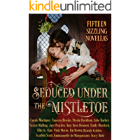 Seduced Under the Mistletoe: 15 Passionate Historical Romances Christmas Anthology Boxed Set