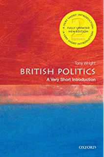 British Politics: A Very Short Introduction (Very Short Introductions)
