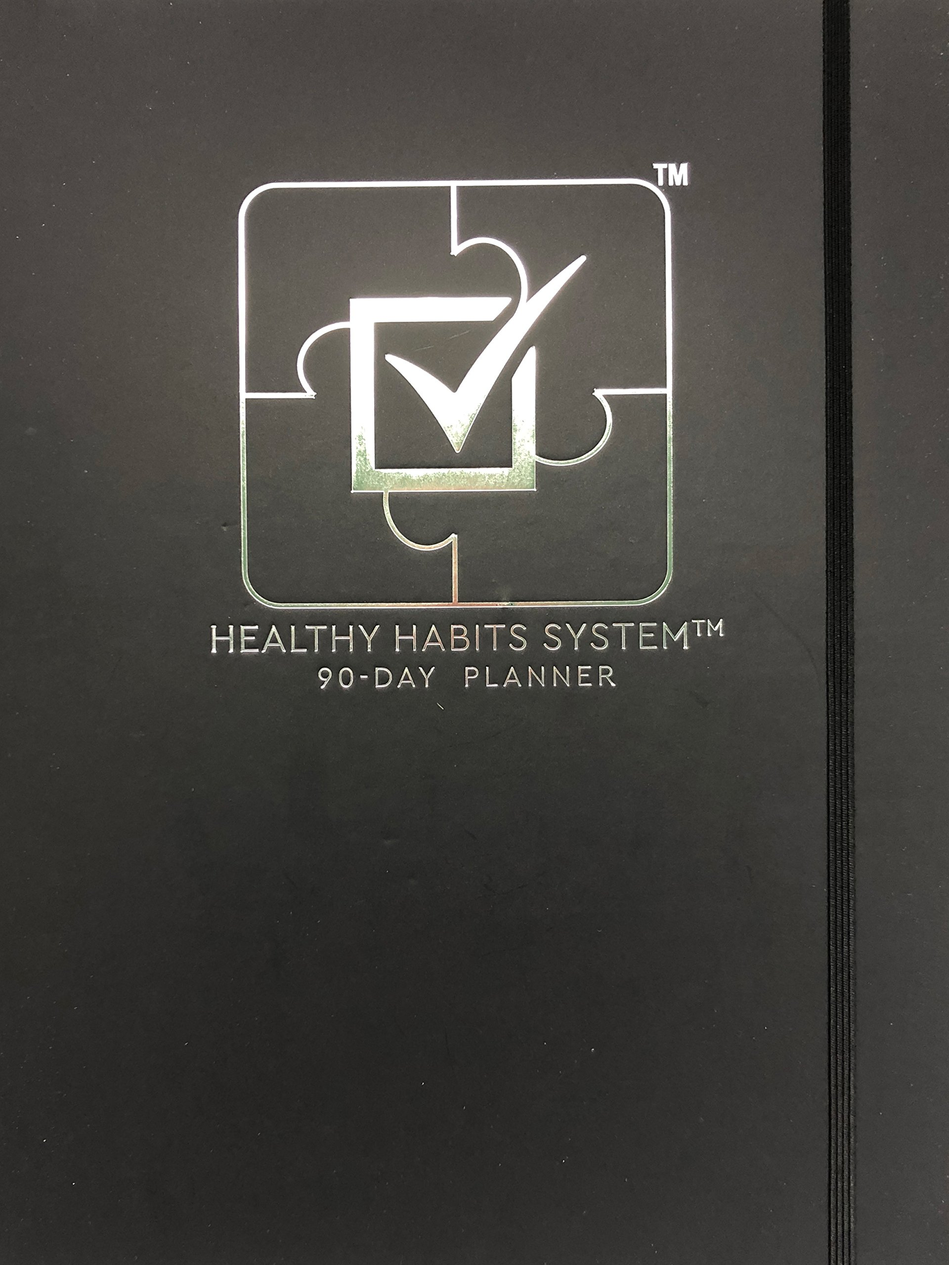Healthy Habits System 90-Day Planner - Eat, Drink, Move, Sleep and Do Your Way to Your Goals - Set Realistic Plans and Use Proven Strategies to Achieve Results