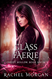 Glass Faerie (Creepy Hollow Book 7)