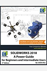 SOLIDWORKS 2018: A Power Guide for Beginners and Intermediate Users Kindle Edition