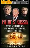 Putin: The Truth Beyond Media Headlines (Russia, Vladimir Putin, Donald Trump, Hillary Clinton Book 1)