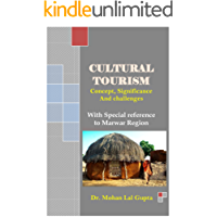 CULTURAL TOURISM: Concept, Significance And Challenges (With Special reference to Marwar Region)