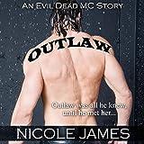 Outlaw: An Evil Dead MC Story: The Evil Dead MC Series, Book 1