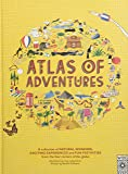 Atlas of Adventures: A collection of natural wonders, exciting experiences and fun festivities from the four corners of…