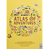 Atlas of Adventures: A collection of natural wonders, exciting experiences and fun festivities from the four corners of the g