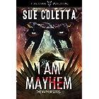 I Am Mayhem: The Mayhem Series: #4
