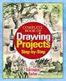 Complete Book of Drawing Projects Step by Step (English Edition)