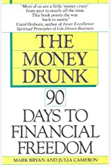 Money Drunk, Money Sober; 90 Days to Financial Freedom Kindle Edition