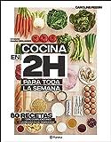 Cocina en 2 horas para toda la semana: 80 Recetas. Cero complicaciones y un producto de temporada (Planeta Cocina)