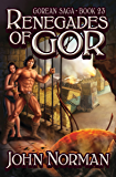 Renegades of Gor (Gorean Saga Book 23)