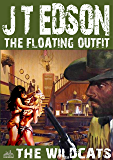 The Floating Outfit 19: The Wildcats (A Floating Outfit Western)
