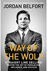 Way of the Wolf: Straight line selling: Master the art of persuasion, influence, and success (English Edition) Edición Kindle