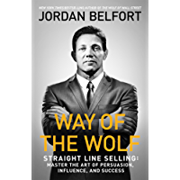 Way of the Wolf: Straight line selling: Master the art of persuasion, influence, and success (English Edition)