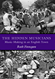 The Hidden Musicians: Music-Making in an English Town (Music Culture)