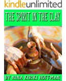 The Spirit in the Clay : A novelet in the Chapel Hollow/Silent Strength of Stones universe