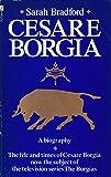 Cesare Borgia: His Life and Times