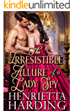The Irresistible Allure of a Lady Spy: A Historical Regency Romance Book