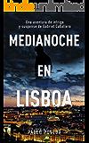 Medianoche en Lisboa: Una aventura de intriga y suspense de Gabriel Caballero (Series detective privado crimen y misterio nº 5)