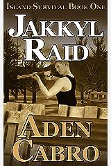 Jakkyl Raid (Island Survival Book 1) Kindle Edition