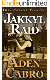 Jakkyl Raid (Island Survival Book 1)
