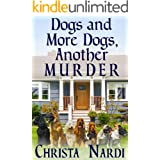 Dogs and More Dogs, Another Murder (A Sheridan Hendley Mystery Book 2)