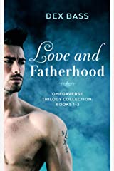 Love and Fatherhood: Trilogy Collection: Books 1-3 Kindle Edition