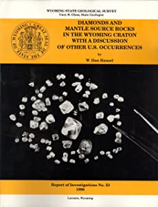 Diamonds and Mantle Source Rocks in Wyoming Craton with a Discussion of Other U.S. Occurrences (Report of Investigations No.53)