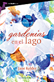 Gardenias en el lago (Spanish Edition)