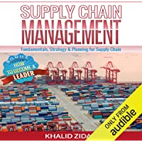 Supply Chain Management: Fundamentals, Strategy, Analytics & Planning for Supply Chain & Logistics Management